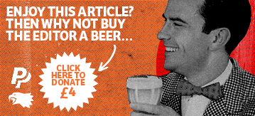Enjoy this article? Why not buy the editor a beer. Click to donate 4 pounds