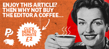 Enjoy this article? Why not buy the editor a coffee. Click to donate 2 pounds